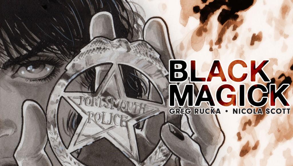 """Greg Rucka y Nicola Scott mezclarán dos géneros muy distintos en Black Magick, y se refieren al resultado como """"Witch Noir""""."""